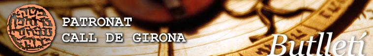 Butllet� del Patronat Call de Girona