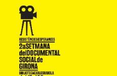 2a setmana del Documental Social de Girona