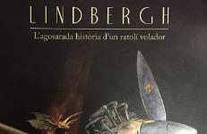 Lindbergh: l'agosarada història d'un ratolí volador