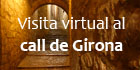 Visita virtual al call de Girona