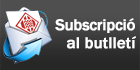 Subscriviu-vos al butlletí!
