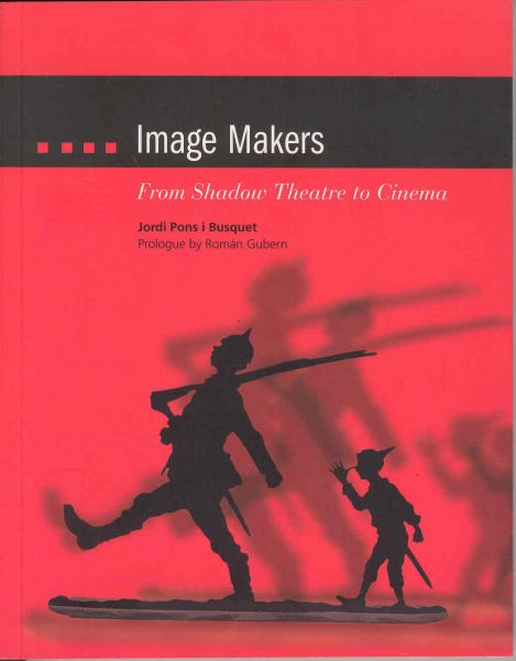 Portada de: Movie Makers. From shadow theatre to cinema