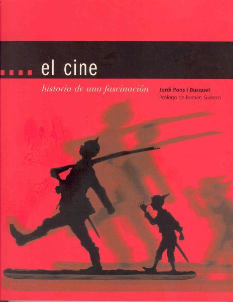 Portada de: El cine. Historia de una fascinación