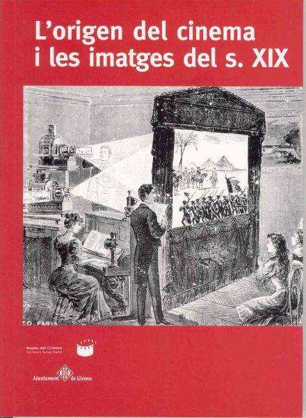 Portada de: L'origen del cinema i les imatges del s. XIX