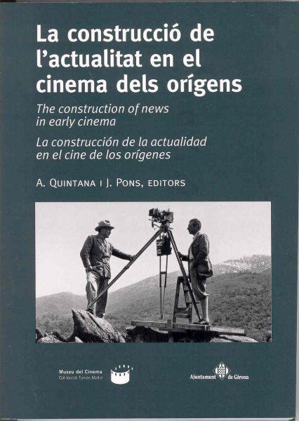 Portada de: La construcció de l'actualitat en el cinema dels orígens