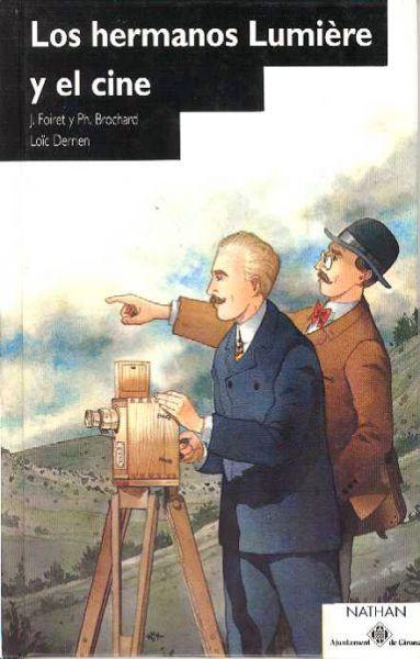 Portada de: Los hermanos Lumière y el cine