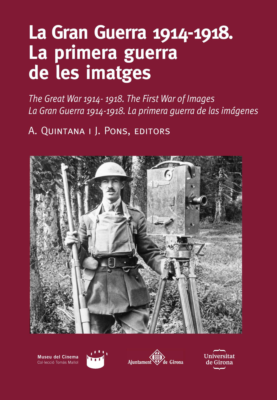 Portada de: La Gran Guerra 1914-1918. La primera guerra de les imatges