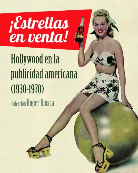 Portada de: Estrellas en venta! Hollywood en la publicidad americana (1930-1970) -Edició en castellà-