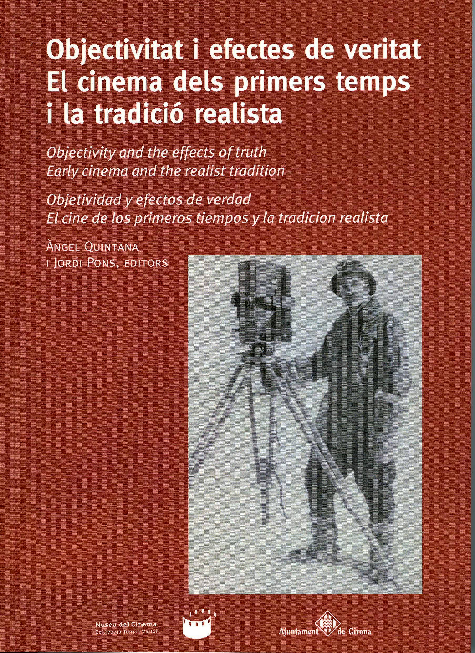 Portada de: Objectivity and the effects of truth. Early cinema and the realist tradition.